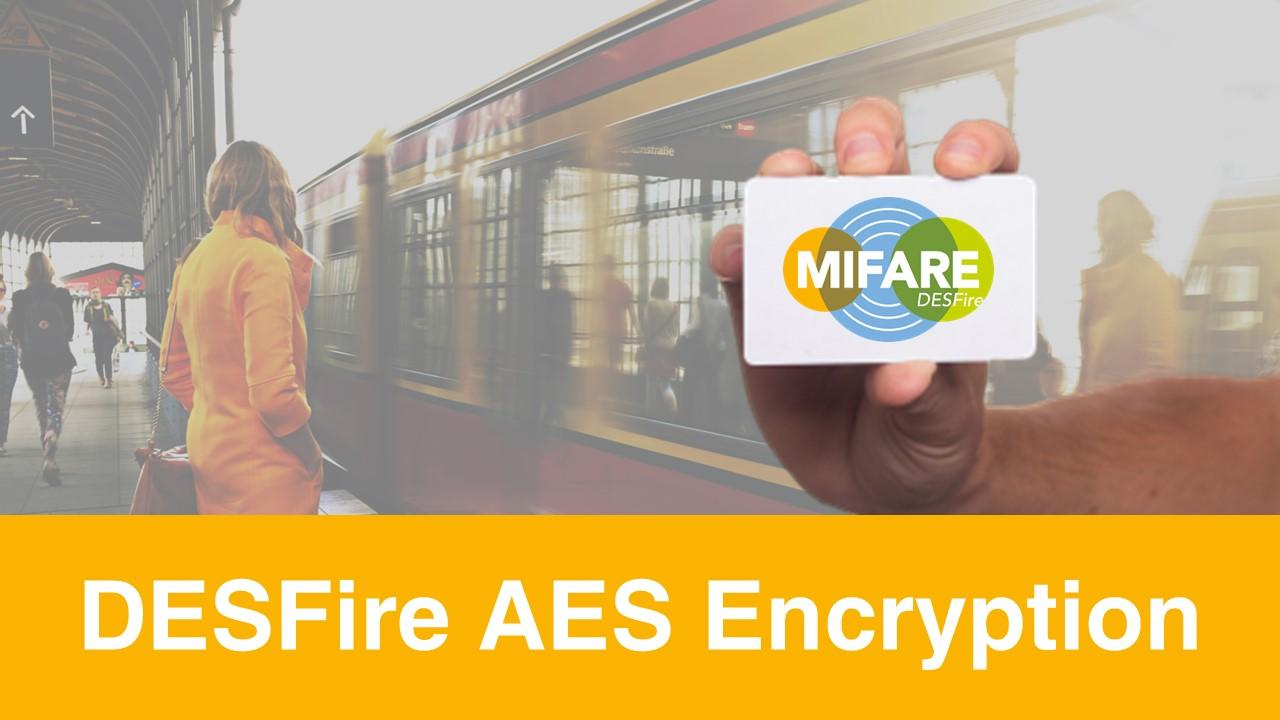 MIFARE DESFire AES Encryption - HUAYUAN RFID Companies