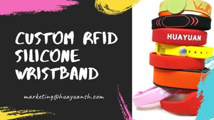 Custom RFID Silicone Wristband – HUAYUAN Wristband Manufacturer