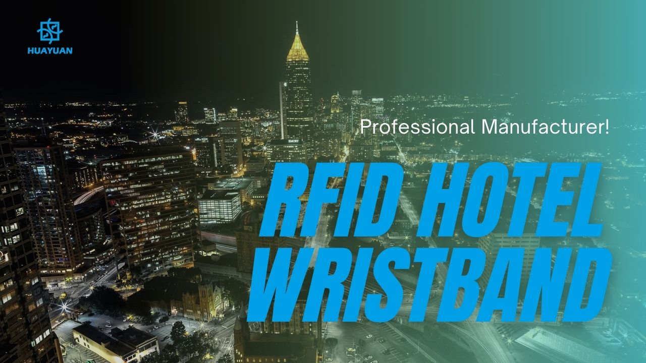 RFID Hotel Wristbands Applied in Hotel & Resort